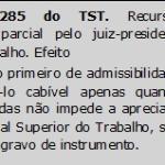 Comentários: Súmula 285 do TST - Admissibilidade parcial do recurso pelo juízo a quo impede a utilização do agravo de instrumento