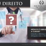 Médico é obrigado a curar?