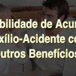 Possibilidade de acumular o auxílio-acidente com outros benefícios