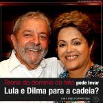 Teoria do domínio do fato pode levar Lula e Dilma para a cadeia?