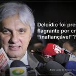 """Delcídio foi preso em flagrante por crime """"inafiançável""""?"""