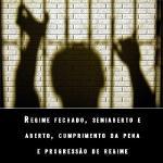 Regime fechado, semiaberto e aberto, cumprimento da pena e progressão de regime