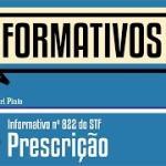 Conheça e entenda o informativo 822 do STF que trata sobre a prescrição penal