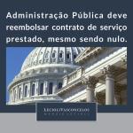 Administração Pública deve reembolsar contrato de serviço prestado, mesmo sendo nulo