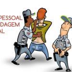 Busca pessoal e abordagem policial tem previsão legal?