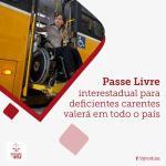 Passe livre interestadual sem limite para deficientes terá efeito em todo o país