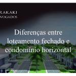 Diferenças entre loteamento fechado e condomínio horizontal