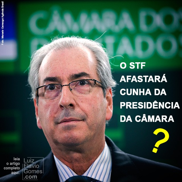 O STF afastar Cunha da presidncia da Cmara