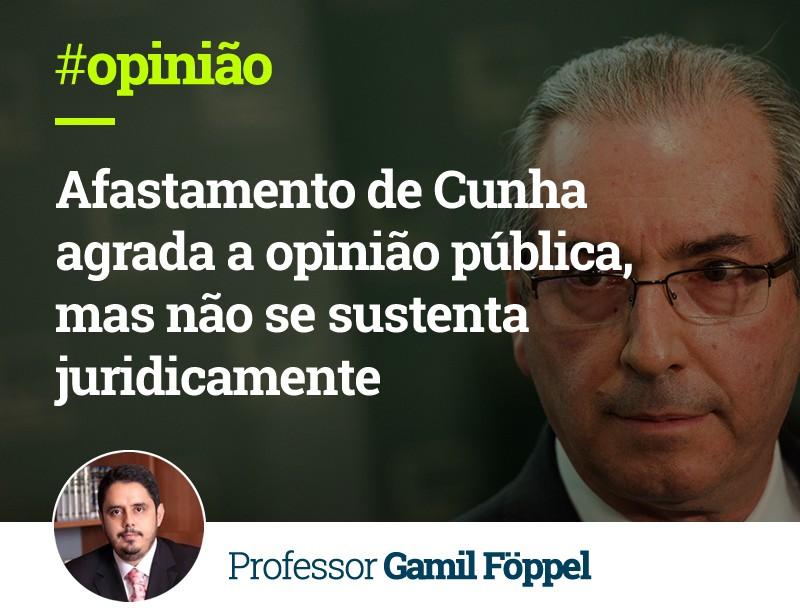 Afastamento de Cunha agrada a opinio pblica mas no se sustenta juridicamente