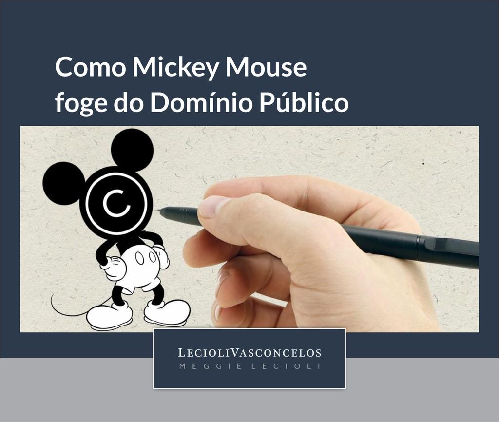 Como Mickey Mouse foge do Domnio Pblico