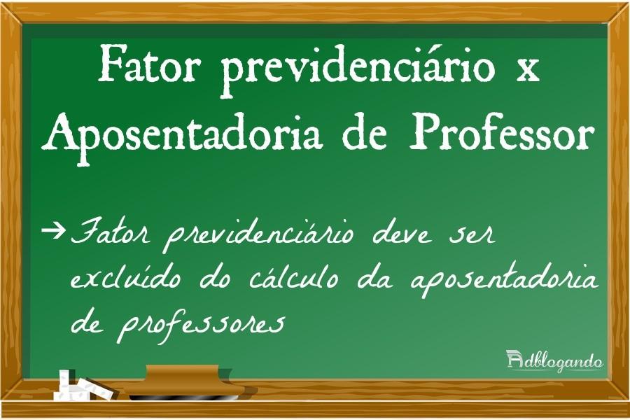 Resultado de imagem para fator previdenciário professor