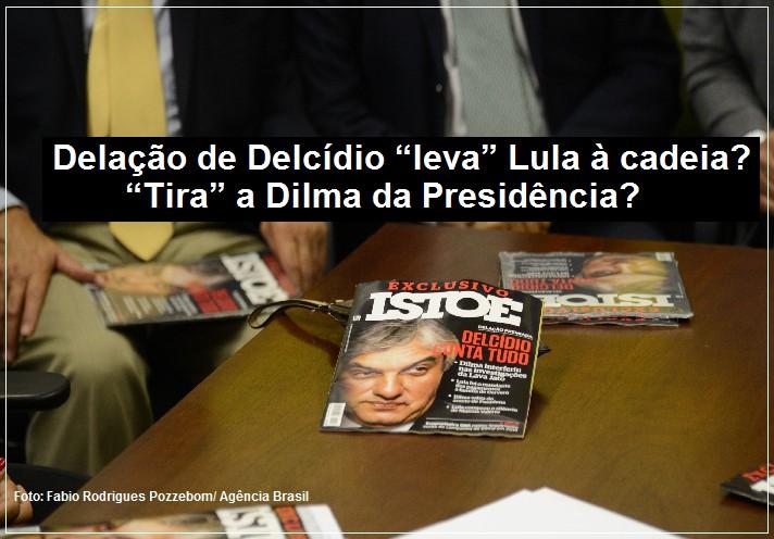Delao de Delcdio leva Lula cadeia Tira a Dilma da Presidncia