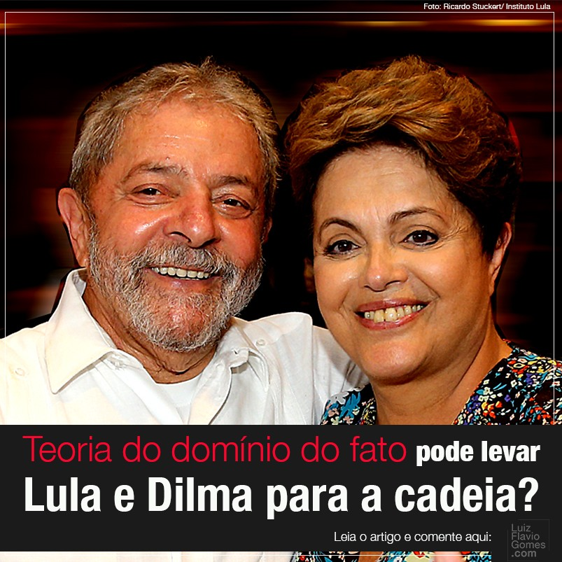 Teoria do domnio do fato pode levar Lula e Dilma para a cadeia