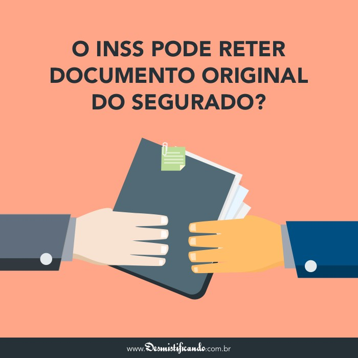O INSS pode reter documento original do segurado