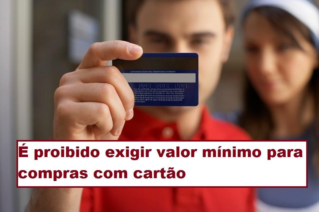 Comerciante no pode exigir valor mnimo do consumidor para compras com carto de crdito ou dbito
