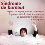 Analista com síndrome de burnout será reintegrada e receberá indenização por dano moral