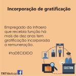 Garantida a empregado da Infraero incorporação de gratificação de função exercida por mais de dez anos