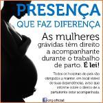 As mulheres grávidas têm direito a acompanhante durante o trabalho de parto. É lei!