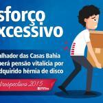 Casas Bahia pagará pensão vitalícia a empregado com hérnia de disco por movimentar carga