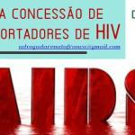 Direito Previdenciário: aposentadoria, auxílio ou benefício para os portadores de HIV