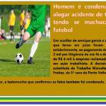 Reclamante e testemunha são condenados por alegar acidente de trabalho tendo o trabalhador machucado no futebol