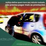 Justiça define quem teve seu veículo roubado, não precisa mais pagar as prestações