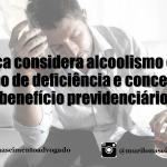 Justiça considera alcoolismo como tipo de deficiência e concede benefício previdenciário